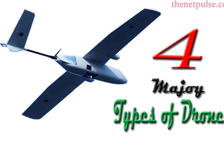 4 majot types of drones