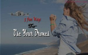 Fun things to do with drones